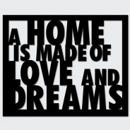 Napis na ścianę A HOME IS MADE OF LOVE AND DREAMS czarny