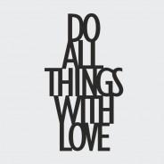 Napis dekoracyjny na półkę DO ALL THINGS WITH LOVE czarny